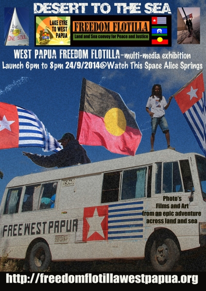 Desert to the Sea - Freedom Flotilla to West Papua Multi-media exhibition. Launch 6pm 24th September Alice Springs.. come on down... photo's films and art from an epic adventure across land and sea.  Photos by Jeevi Ka Kim Westmorland Tully Starr Margret Freeradical Gilchrist Izzy Brown Ðavid Wainggai Jessie Boylan Traditional art by Lober Eto L Wainggai Films by Izzy Brown and Jeevi ka  Part of DIY fest www.freebbqcashgiveaway.com